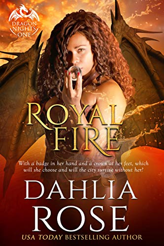 Royal Fire by Dahlia Rose