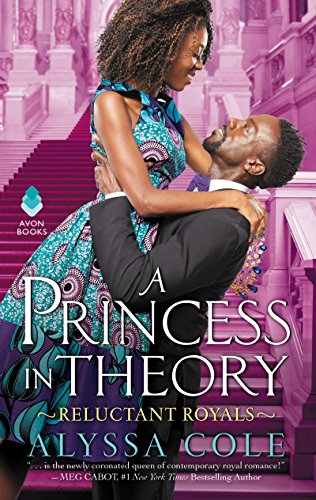 A Princess in Theory- Reluctant Royals by Alyssa Cole
